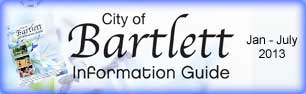 City of Bartlett Information Guide - Jan-July 2013